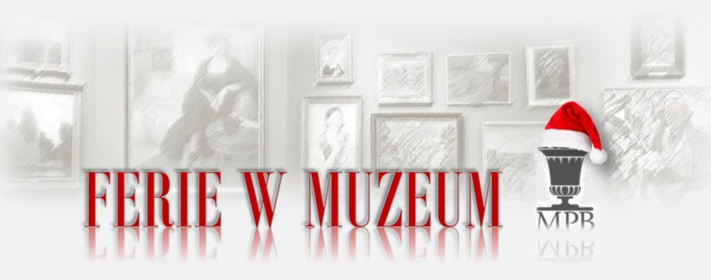 FERIE 2020 w Muzeum Podlaskim w Białymstoku