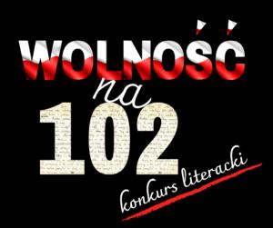 Na czarnym tle umieszczony biało - czerwony napis wolność na 102 konkurs literacki