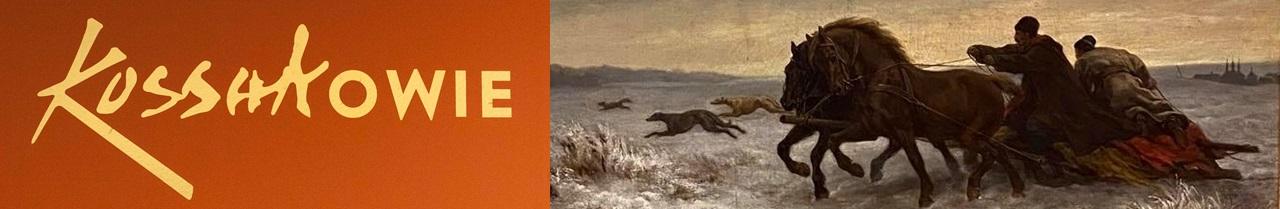 Po lewej stronie napis Kossakowie. Po prawej fragment obrazu przedstawiający konie ciągnące sanie z dwiema osobami. W tle krajobraz zimowy i biegnące psy.