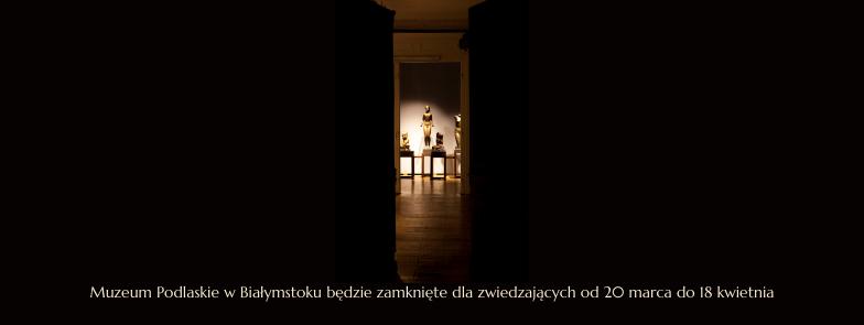 Muzeum Podlaskie w Białymstoku zamknięte dla zwiedzających