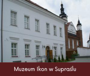Widok na fasadę budynku Muzeum Ikon w Supraślu