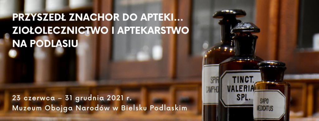 Przyszedł znachor do apteki… Ziołolecznictwo i aptekarstwo na Podlasiu